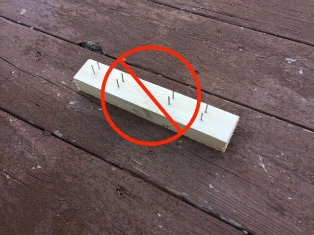 Do not leave boards lay with nails sticking up