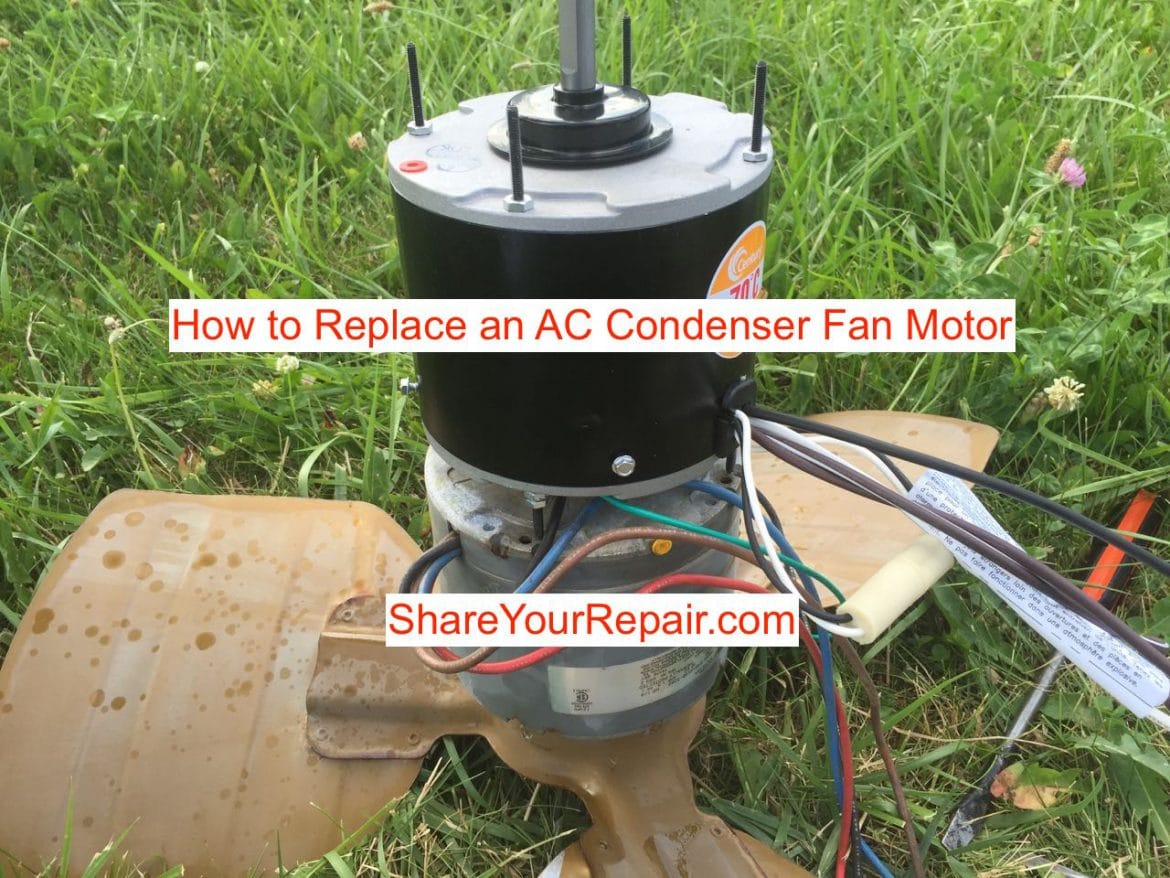 How to replace an ac condenser fan motor share your repair for Ac fan motor replacement