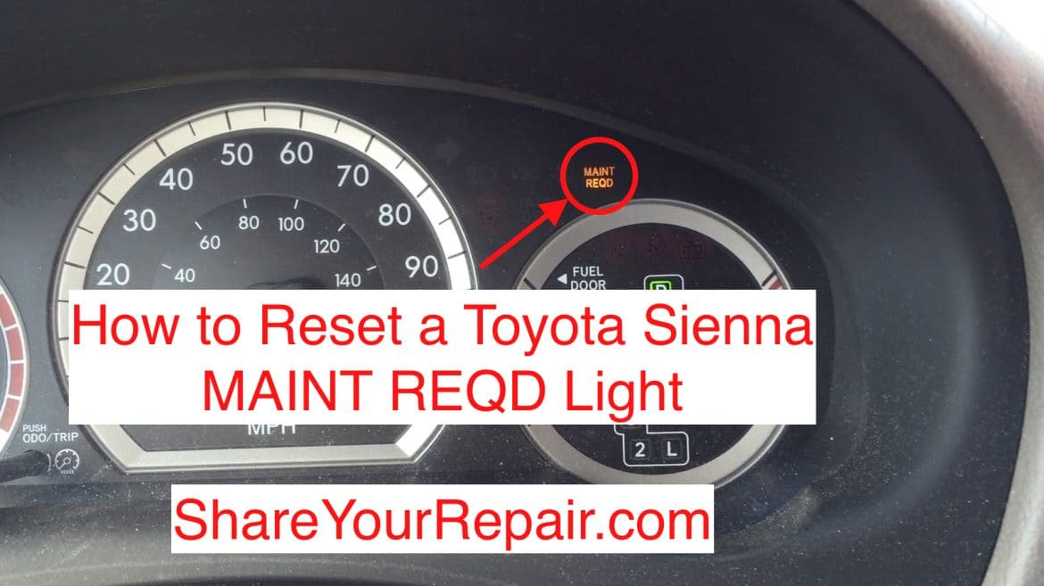 Maint Reqd Toyota >> How to Reset Toyota Sienna Maint Reqd Light - Share Your ...
