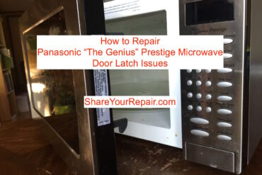 How to Repair Panasonic Genius Prestige Microwave Door Latch Issues